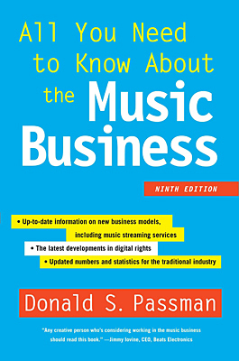 The 9th edition of Donald Passman's book, <i>All You Need to Know About the Music Business</i>.