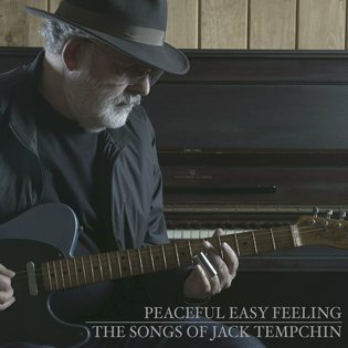 Peaceful Easy Feeling: The Songs of Jack Tempchin
