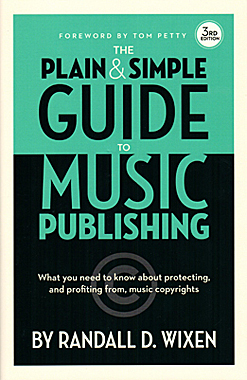 Randall Wixen book, The Plain & Simple Guide to Music Publishing